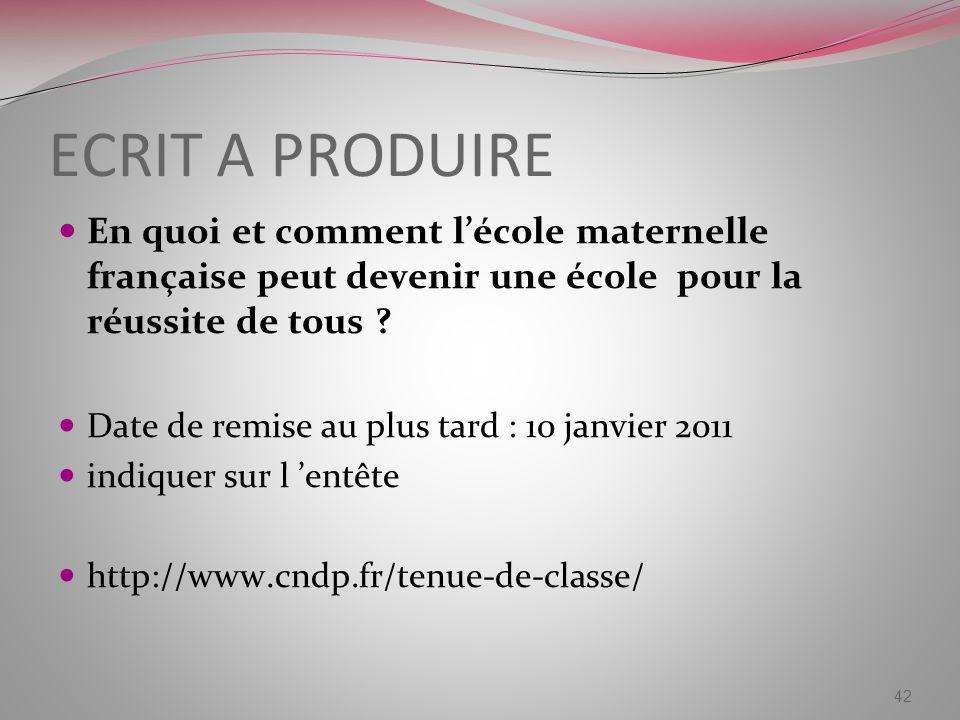 ECRIT A PRODUIRE En quoi et comment l'école maternelle française peut devenir une école pour la réussite de tous