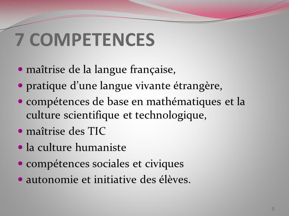 7 COMPETENCES maîtrise de la langue française,