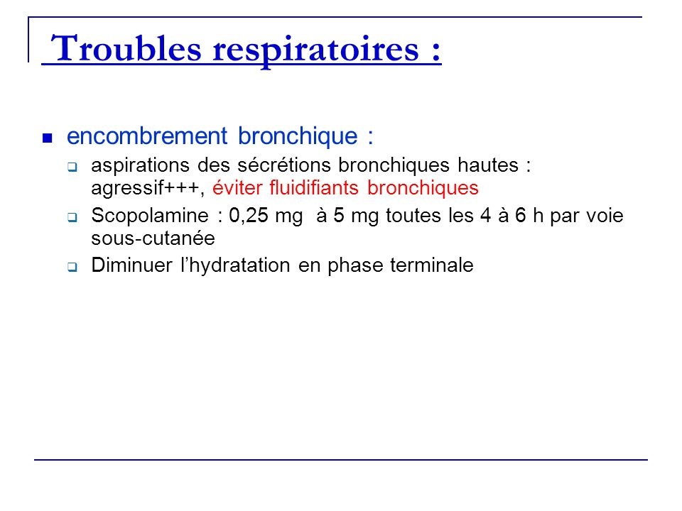 Troubles respiratoires :
