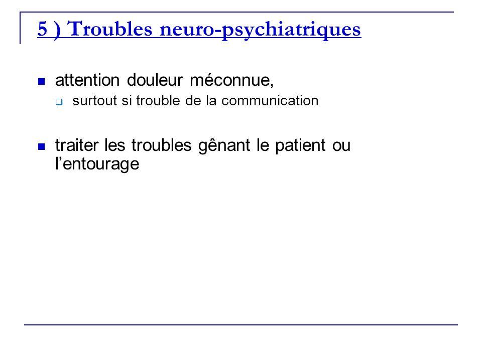 5 ) Troubles neuro-psychiatriques