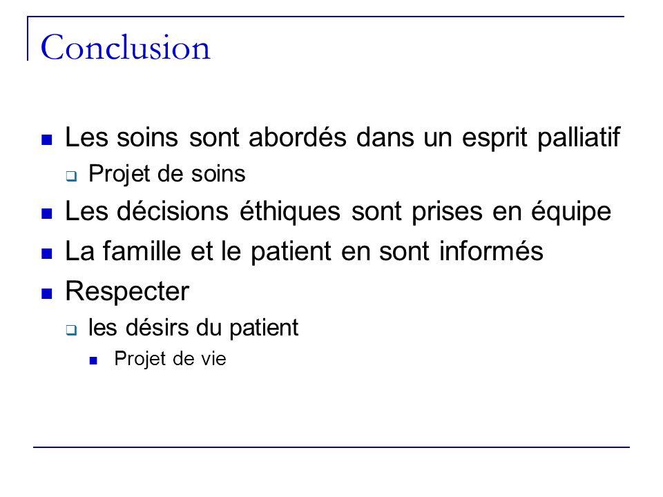 Conclusion Les soins sont abordés dans un esprit palliatif