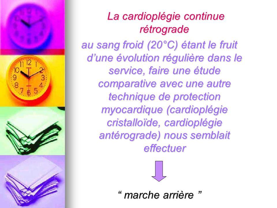 La cardioplégie continue rétrograde