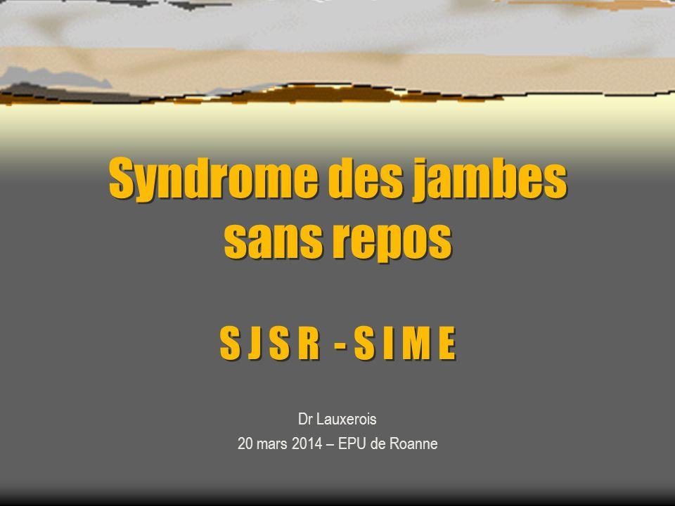 Syndrome des jambes sans repos S J S R - S I M E