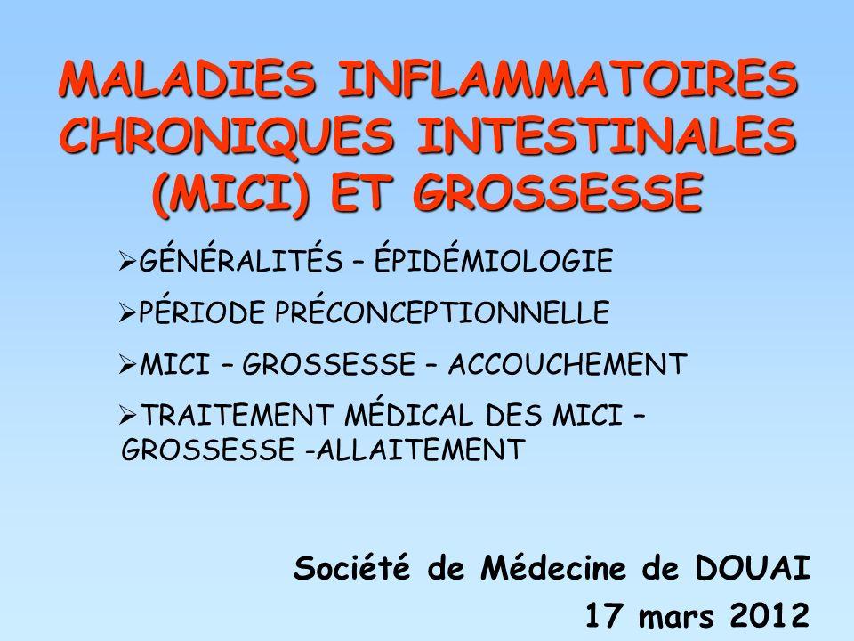 MALADIES INFLAMMATOIRES CHRONIQUES INTESTINALES (MICI) ET GROSSESSE