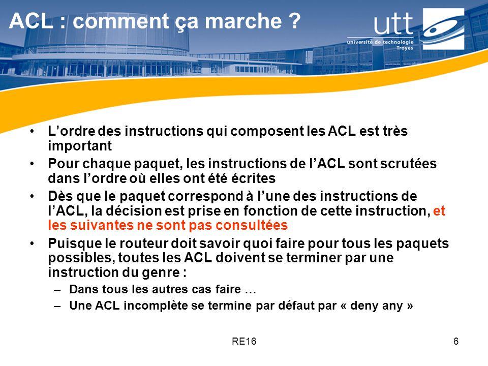 ACL : comment ça marche L'ordre des instructions qui composent les ACL est très important.
