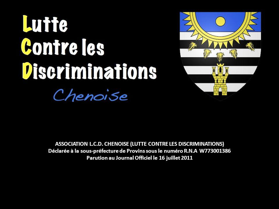 ASSOCIATION L.C.D. CHENOISE (LUTTE CONTRE LES DISCRIMINATIONS)