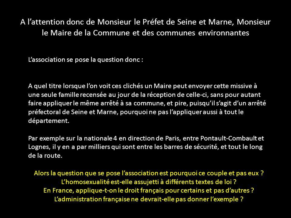 A l'attention donc de Monsieur le Préfet de Seine et Marne, Monsieur le Maire de la Commune et des communes environnantes