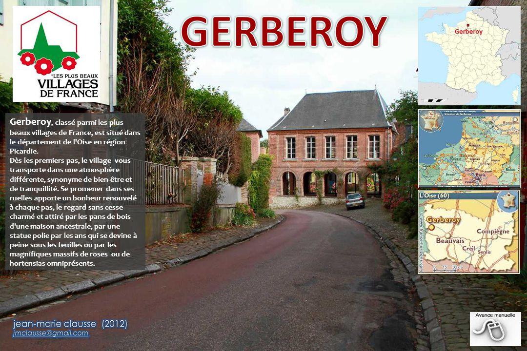 Gerberoy, classé parmi les plus beaux villages de France, est situé dans le département de l Oise en région Picardie.