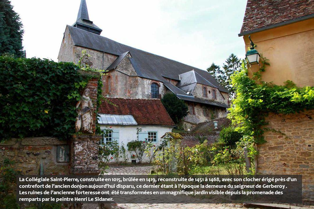 La Collégiale Saint-Pierre, construite en 1015, brûlée en 1419, reconstruite de 1451 à 1468, avec son clocher érigé près d un contrefort de l ancien donjon aujourd hui disparu, ce dernier étant à l époque la demeure du seigneur de Gerberoy .