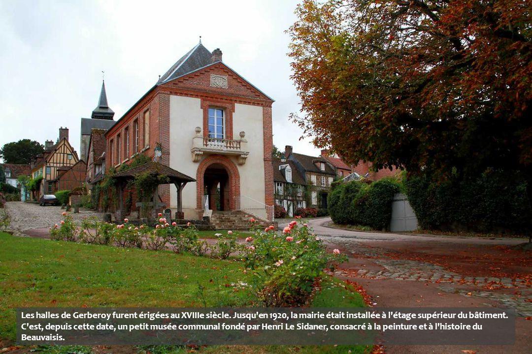 Les halles de Gerberoy furent érigées au XVIIIe siècle