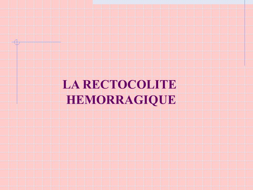 LA RECTOCOLITE HEMORRAGIQUE