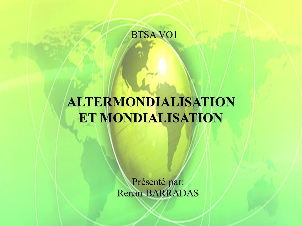 ALTERMONDIALISATION ET MONDIALISATION