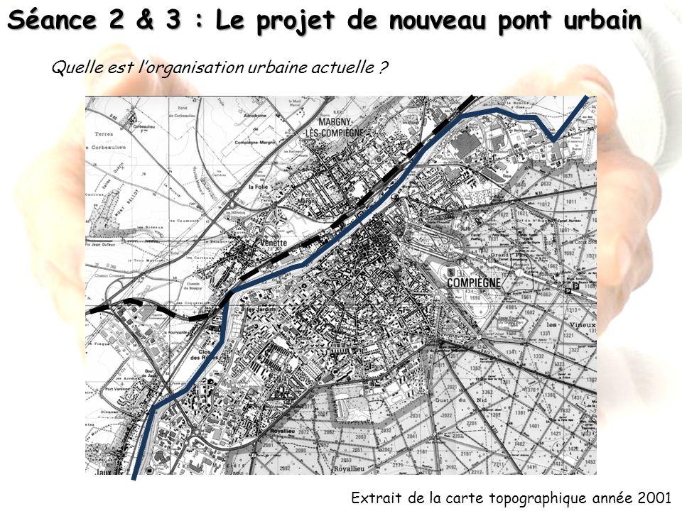Séance 2 & 3 : Le projet de nouveau pont urbain