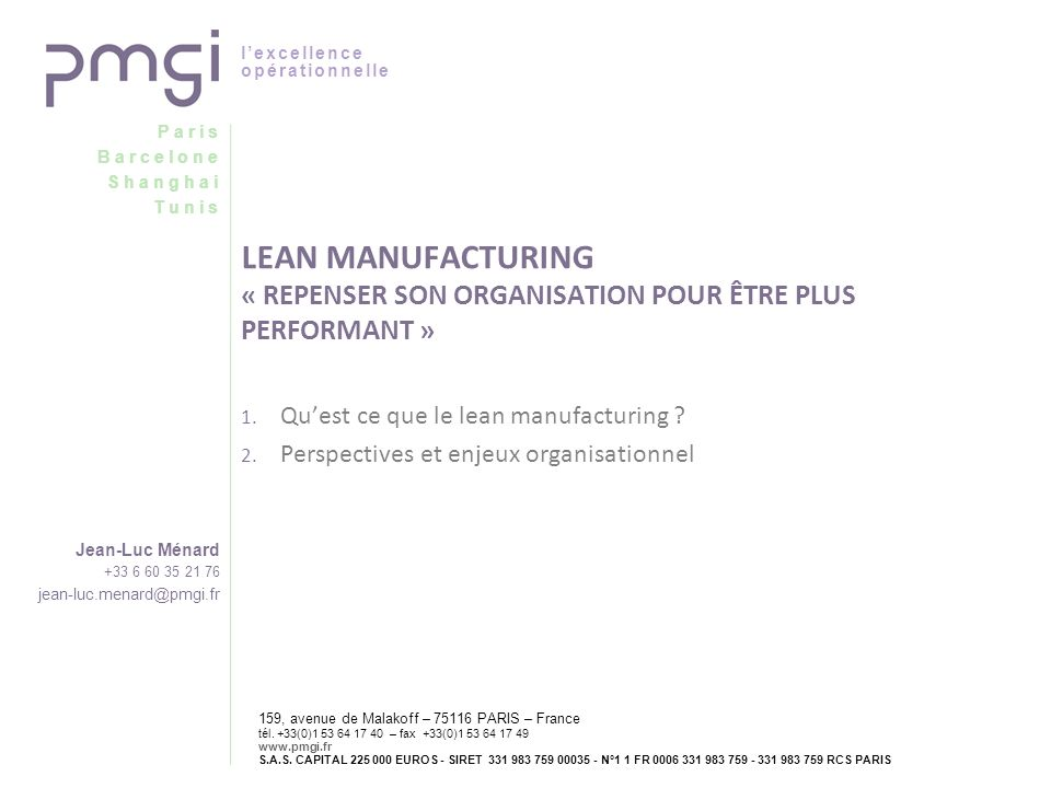 LEAN MANUFACTURING « REPENSER SON ORGANISATION POUR ÊTRE PLUS PERFORMANT »