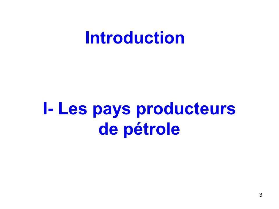 I- Les pays producteurs