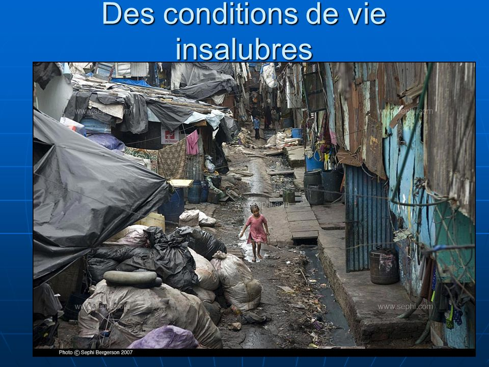 Des conditions de vie insalubres