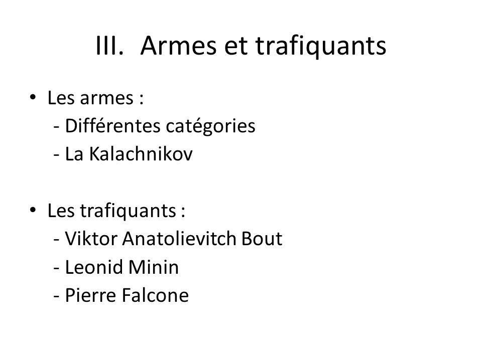 Armes et trafiquants Les armes : - Différentes catégories