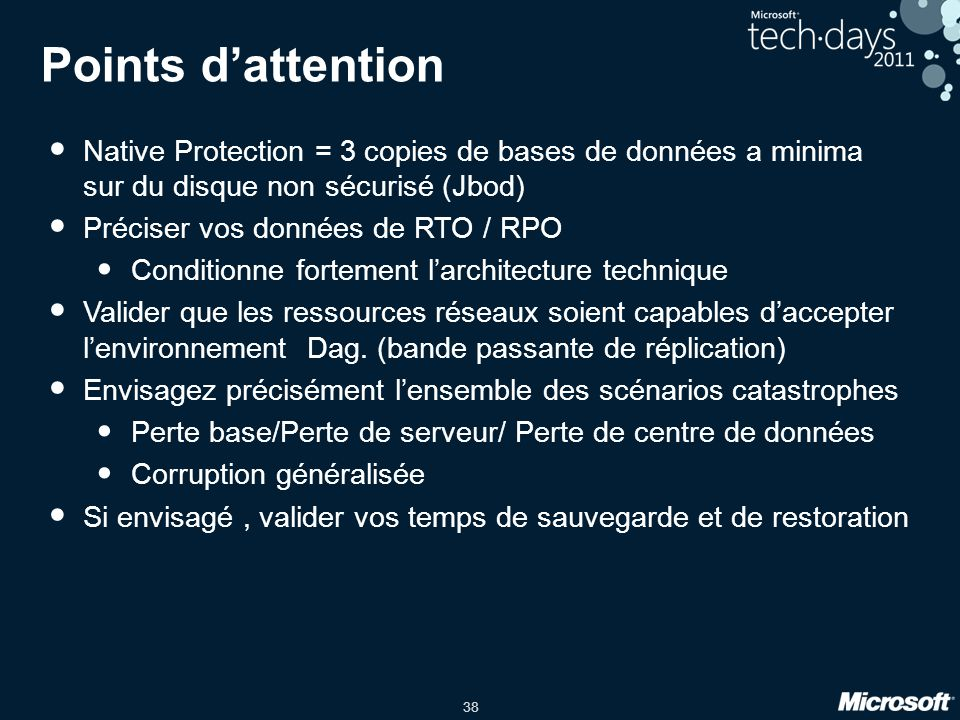Points d'attention Native Protection = 3 copies de bases de données a minima sur du disque non sécurisé (Jbod)