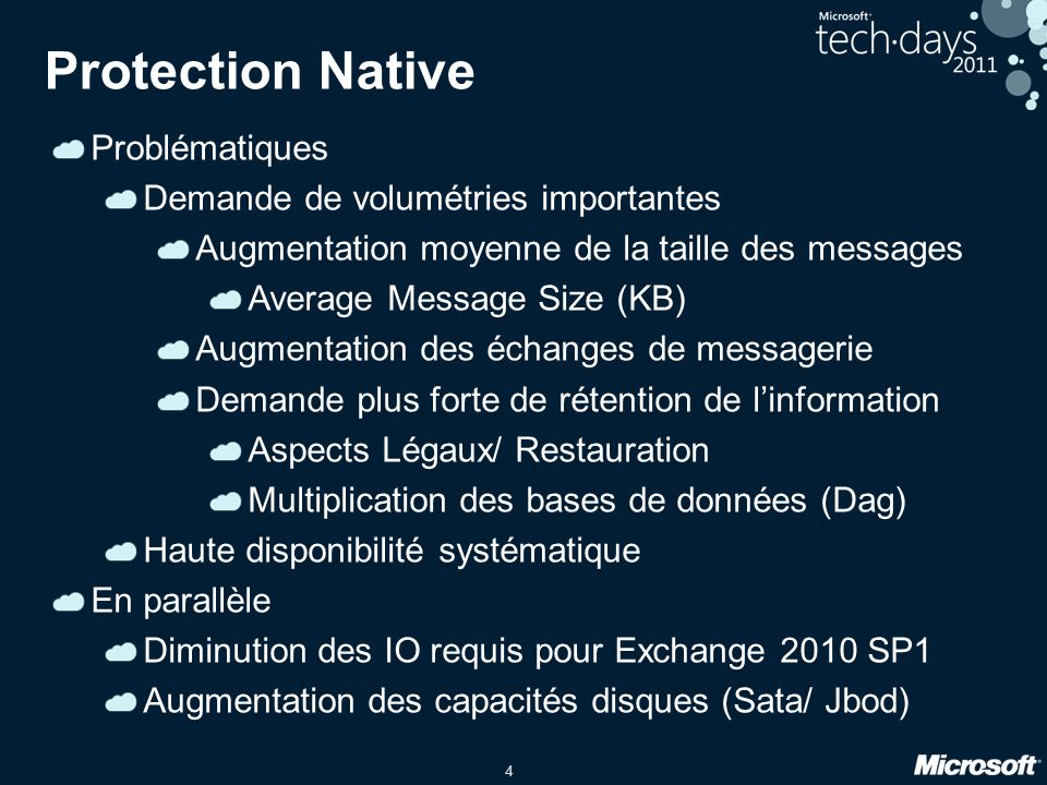 Protection Native Problématiques Demande de volumétries importantes