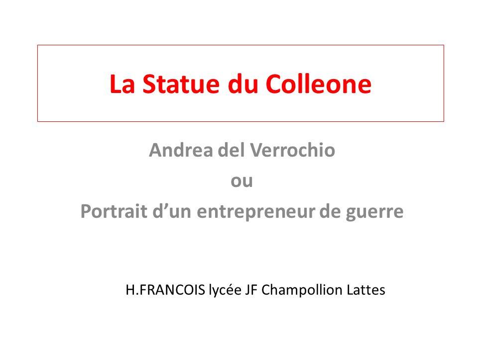 Andrea del Verrochio ou Portrait d'un entrepreneur de guerre