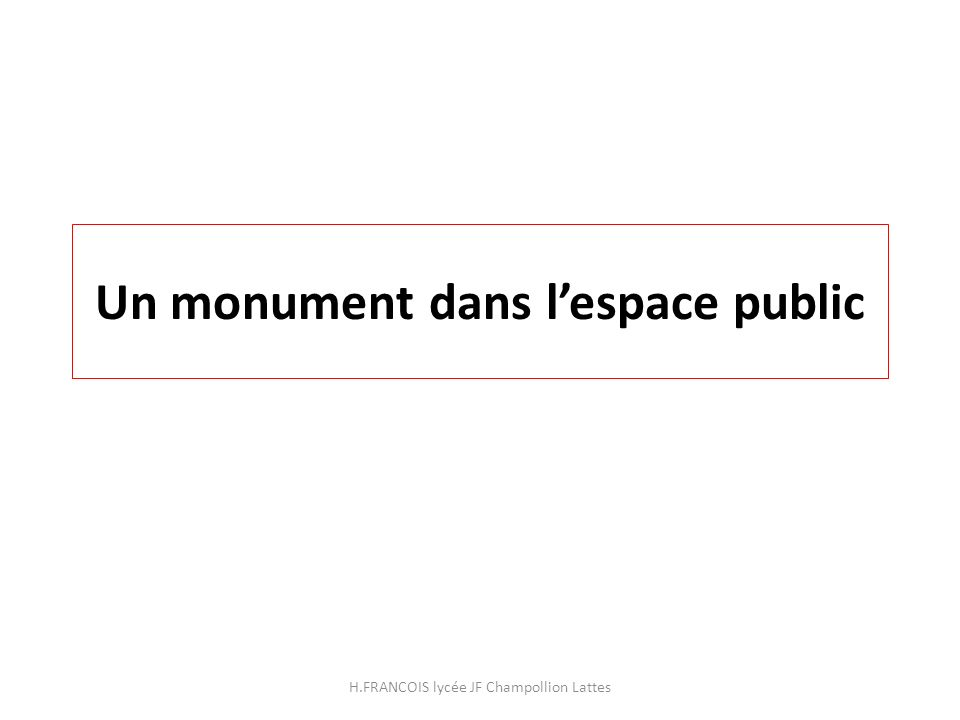 Un monument dans l'espace public