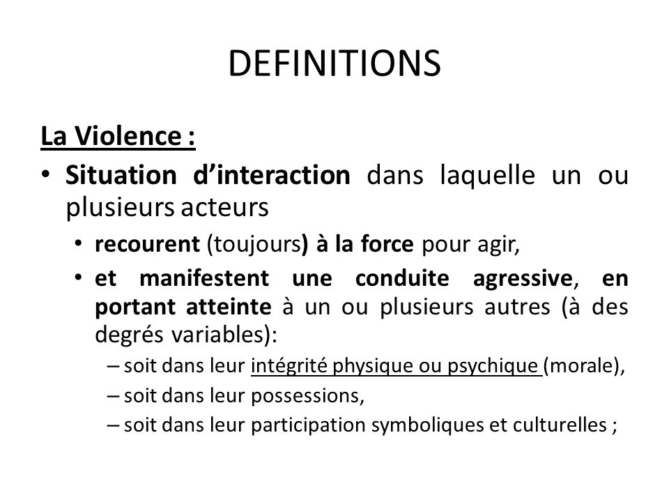 DEFINITIONS La Violence :