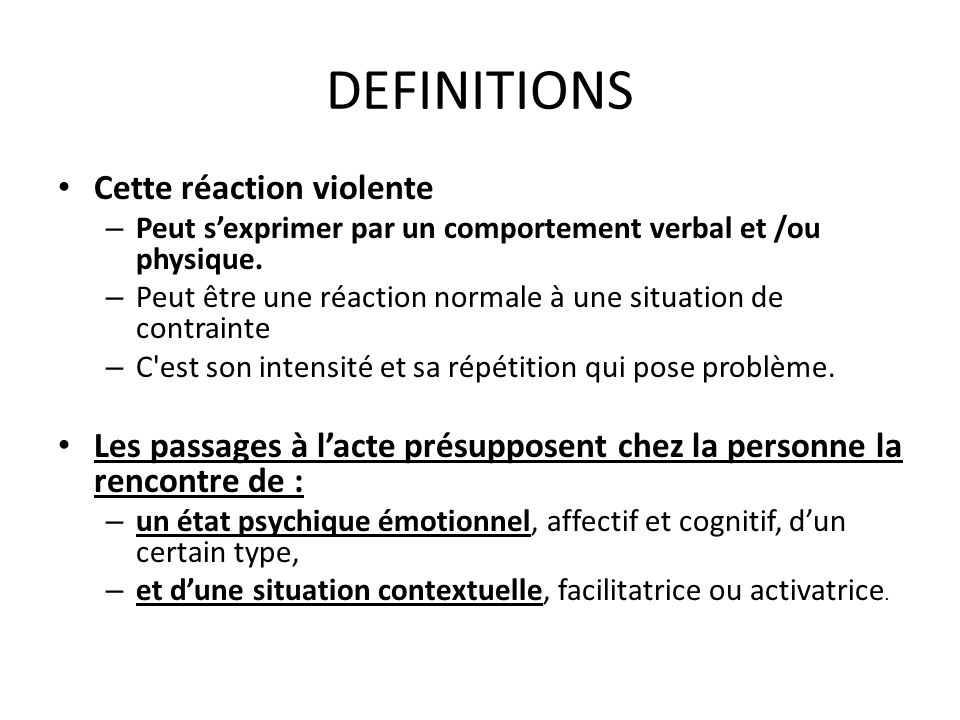 DEFINITIONS Cette réaction violente