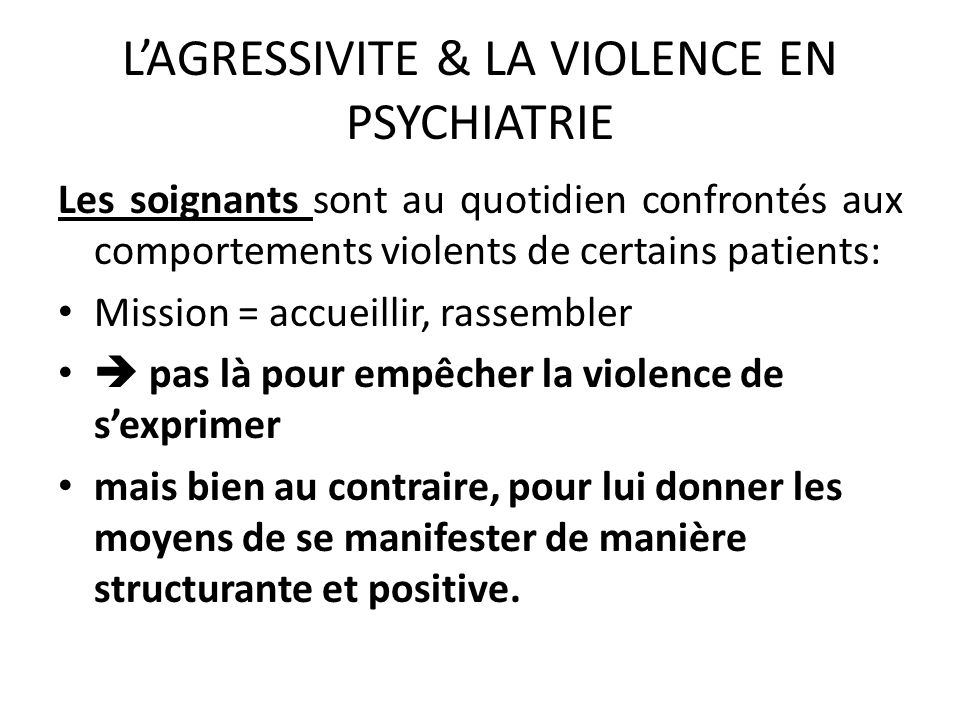 L'AGRESSIVITE & LA VIOLENCE EN PSYCHIATRIE