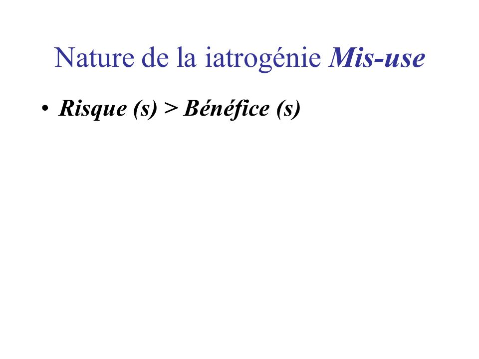 Nature de la iatrogénie Mis-use