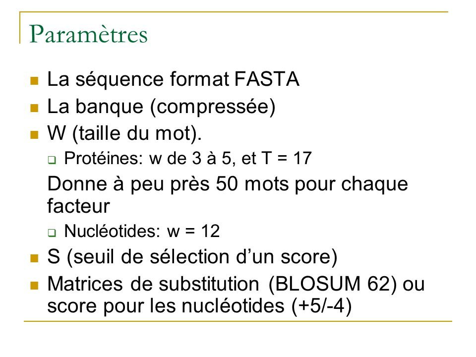 Paramètres La séquence format FASTA La banque (compressée)