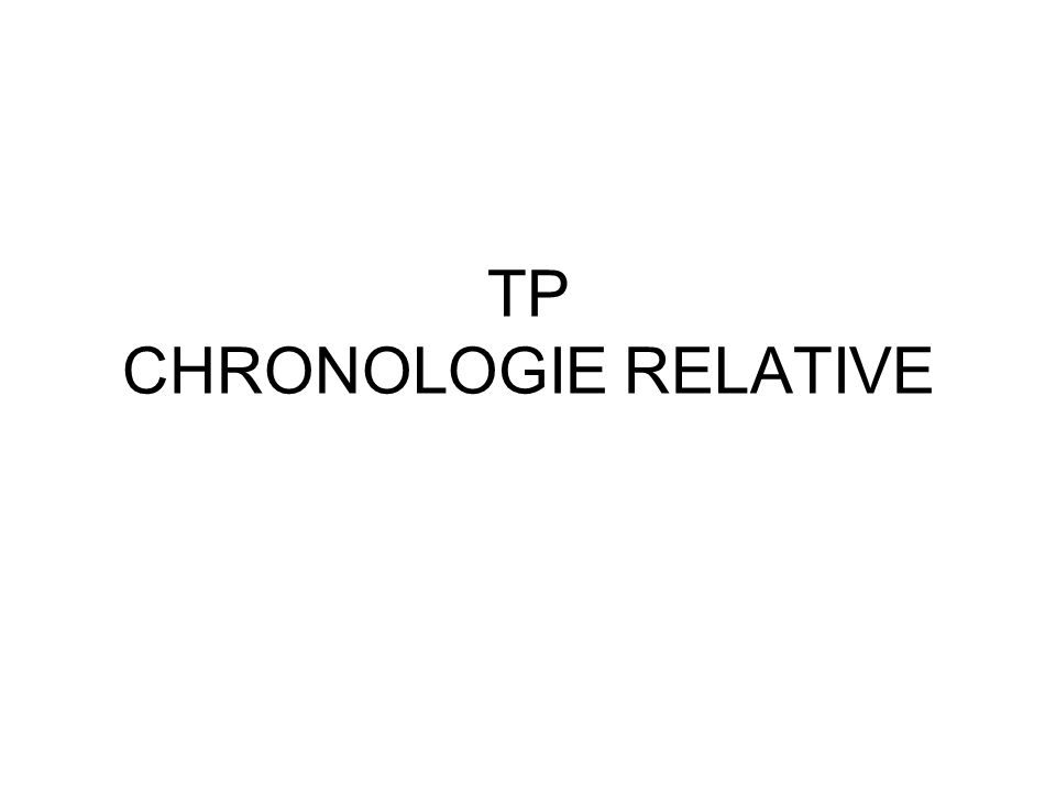 TP CHRONOLOGIE RELATIVE