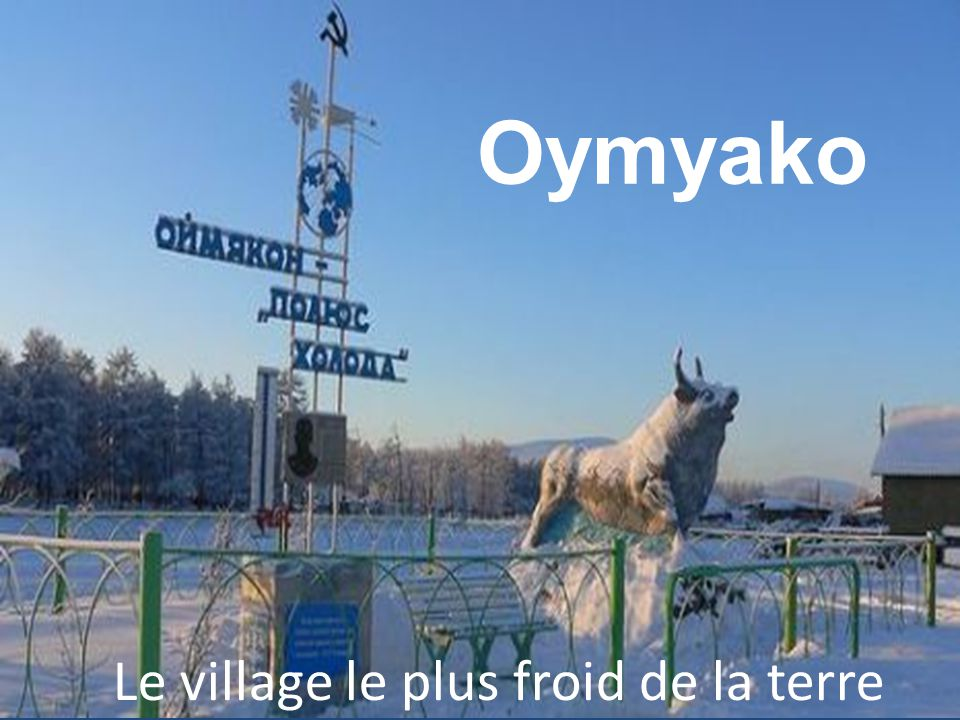 Le village le plus froid de la terre
