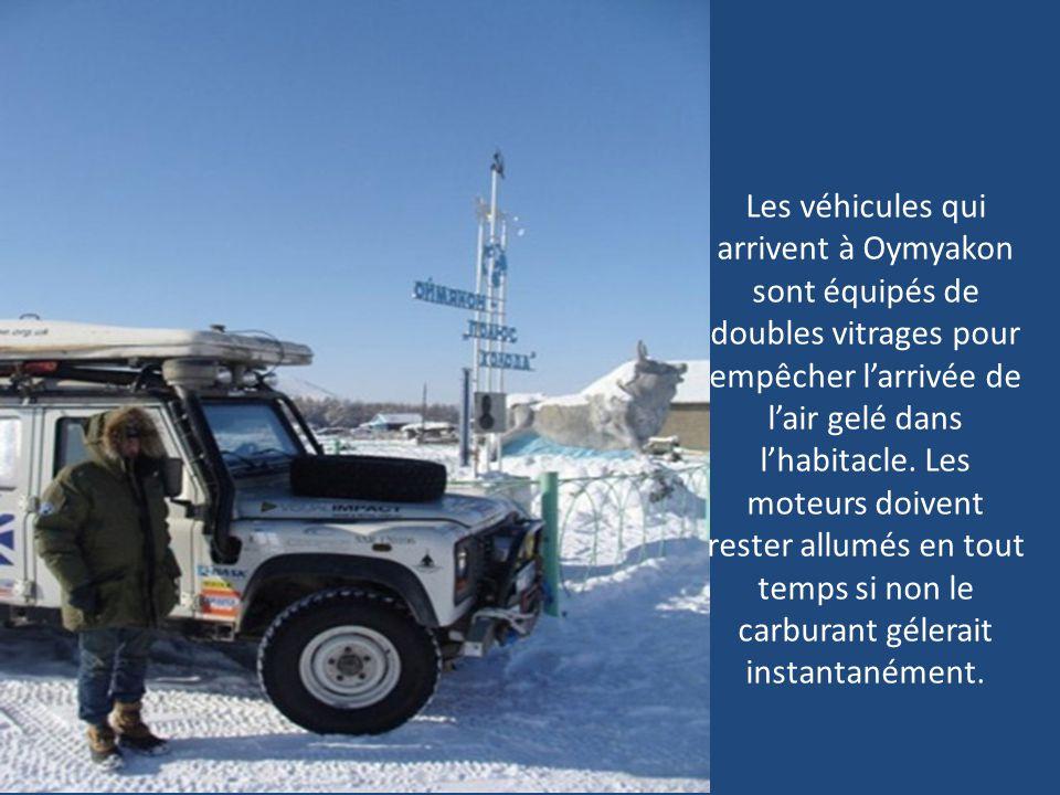 Les véhicules qui arrivent à Oymyakon sont équipés de doubles vitrages pour empêcher l'arrivée de l'air gelé dans l'habitacle.