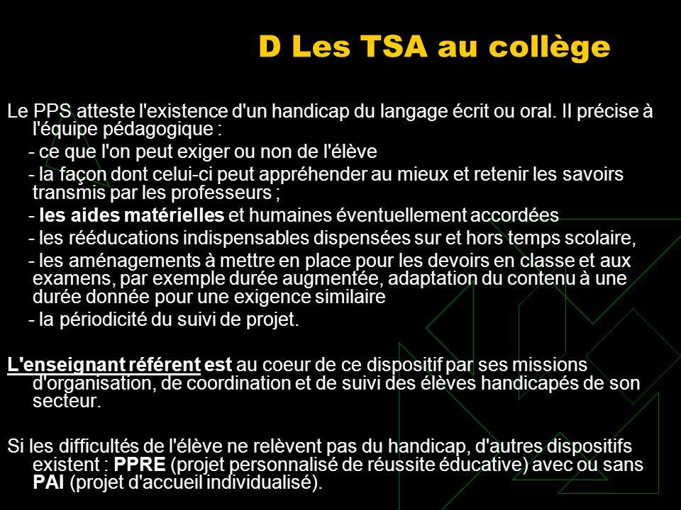 D Les TSA au collège Le PPS atteste l existence d un handicap du langage écrit ou oral. Il précise à l équipe pédagogique :