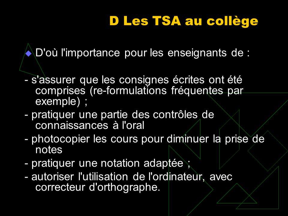 D Les TSA au collège D où l importance pour les enseignants de :