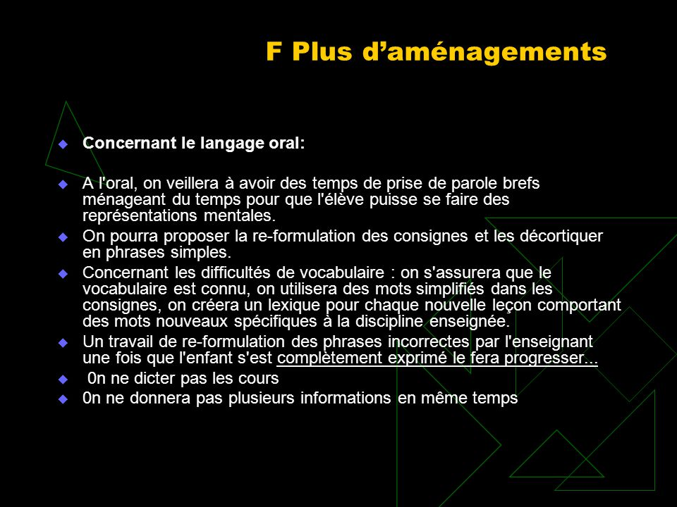 F Plus d'aménagements Concernant le langage oral: