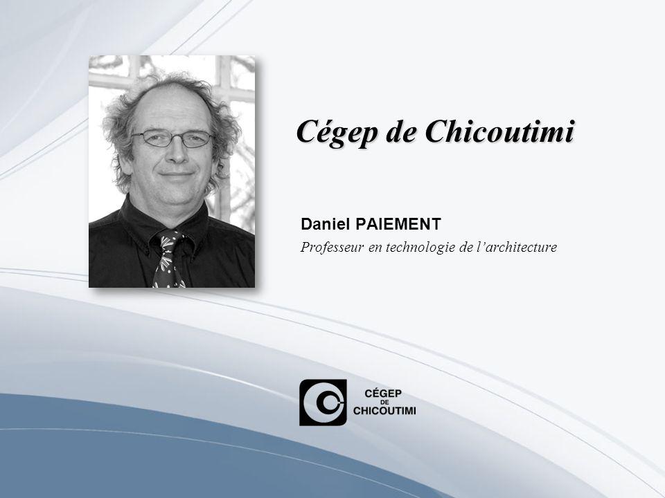 Daniel PAIEMENT Professeur en technologie de l'architecture