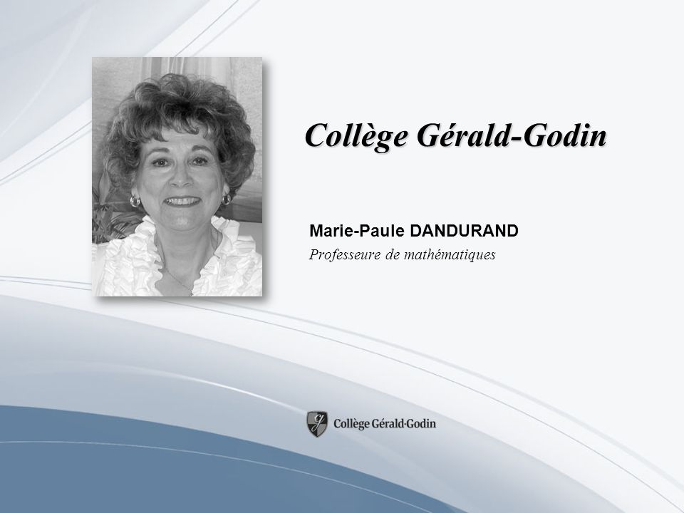 Marie-Paule DANDURAND Professeure de mathématiques