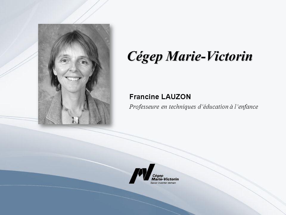 Francine LAUZON Professeure en techniques d'éducation à l'enfance