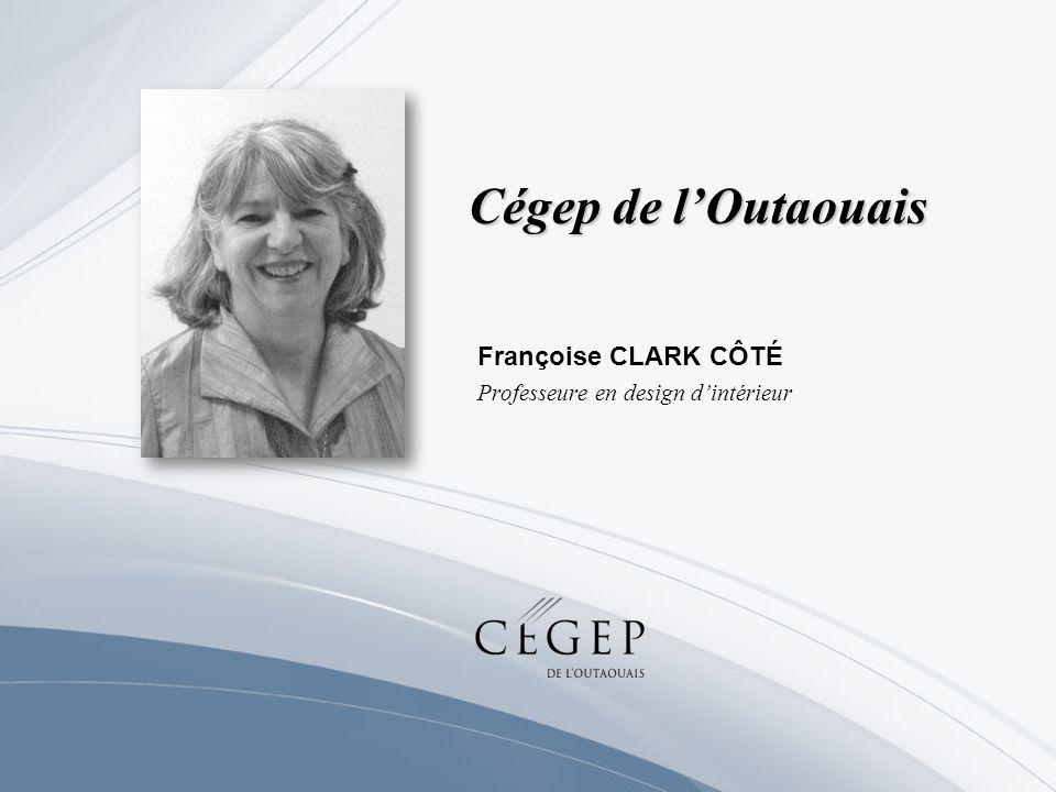 Françoise CLARK CÔTÉ Professeure en design d'intérieur