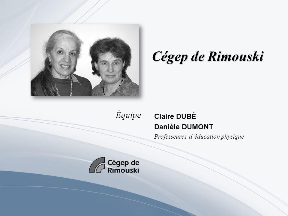 Claire DUBÉ Danièle DUMONT Professeures d'éducation physique