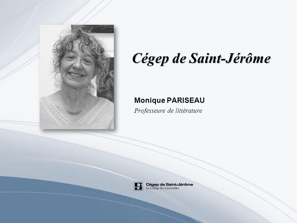Monique PARISEAU Professeure de littérature