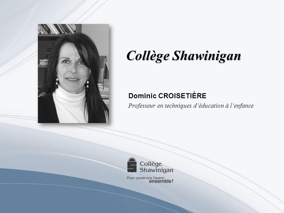 Dominic CROISETIÈRE Professeur en techniques d'éducation à l'enfance