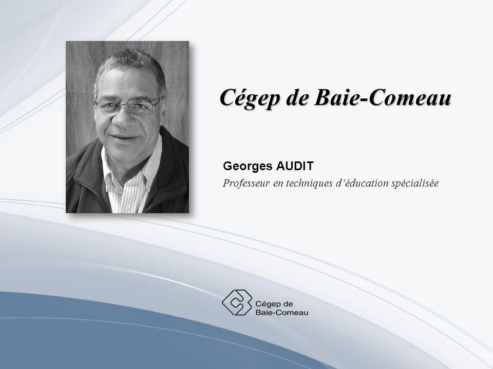 Georges AUDIT Professeur en techniques d'éducation spécialisée