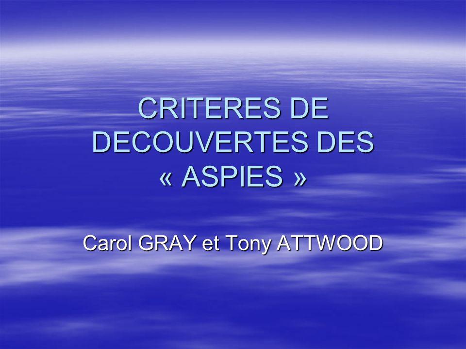 CRITERES DE DECOUVERTES DES « ASPIES »