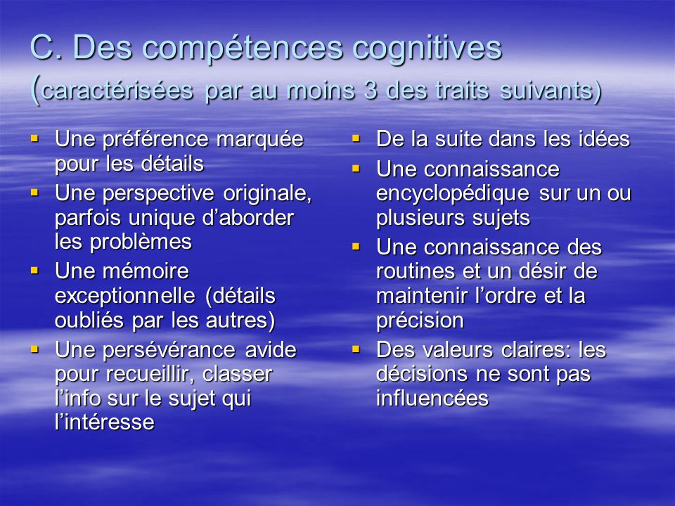 C. Des compétences cognitives (caractérisées par au moins 3 des traits suivants)