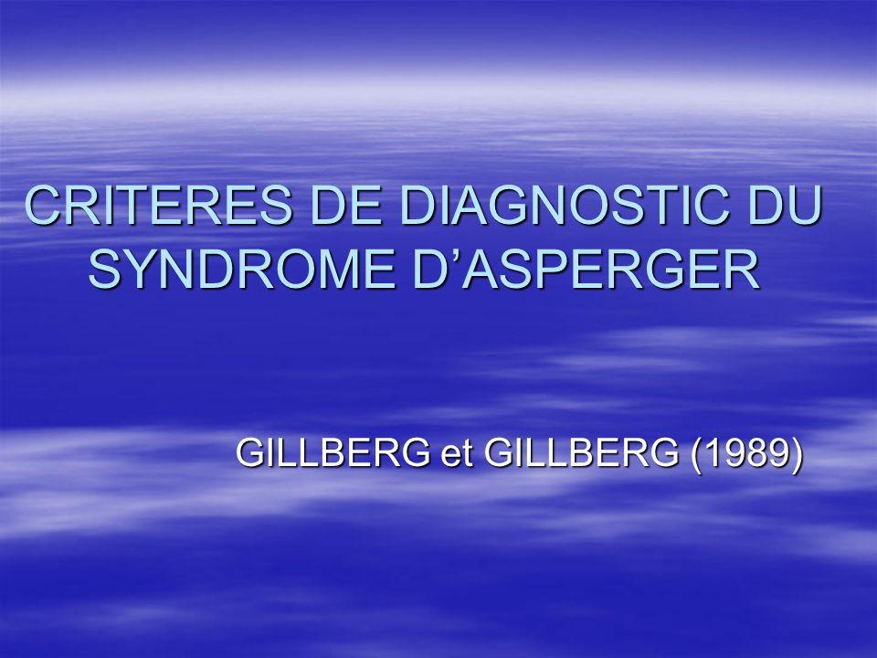 CRITERES DE DIAGNOSTIC DU SYNDROME D'ASPERGER