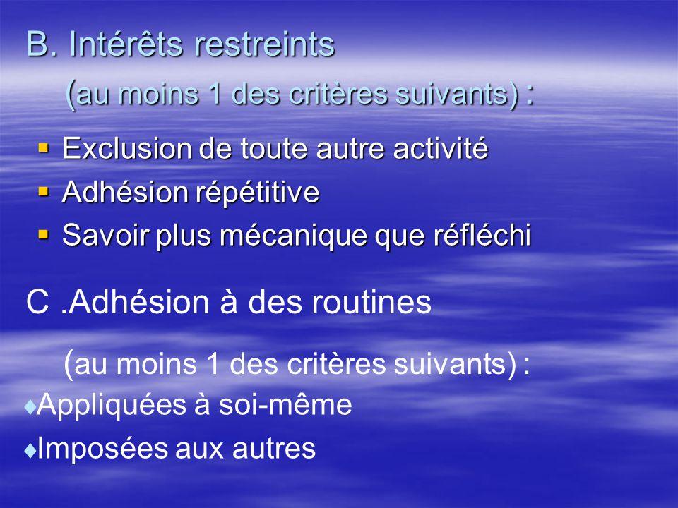 B. Intérêts restreints (au moins 1 des critères suivants) :