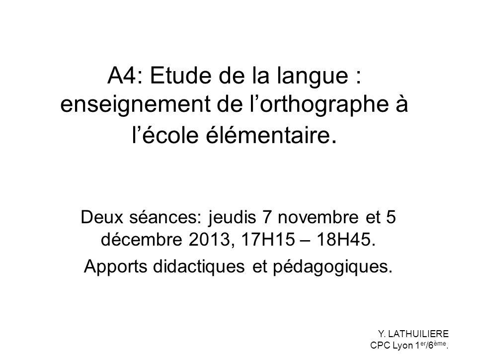 A4: Etude de la langue : enseignement de l'orthographe à l'école élémentaire.
