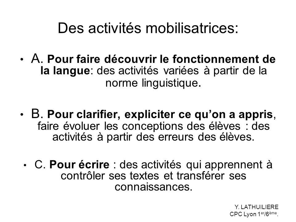 Des activités mobilisatrices:
